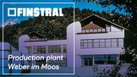 Finstral production plant Weber im Moos